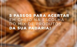 Padaria de sucesso: como definir o mix de produtos ideal em 5 passos.