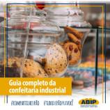 Guia completo sobre confeitaria industrial