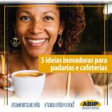 5 ideias inovadoras para cafeterias e padarias