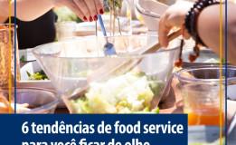 Tendências no food service: as 6 principais que você deve acompanhar