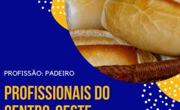Padeiros do Centro-oeste: por trás de cada pãozinho têm o trabalho, dedicação e o amor