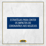 Estratégias para conter os impactos do Coronavírus nos negócios