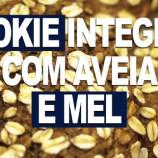 Receita de Cookie Integral com Aveia e Mel