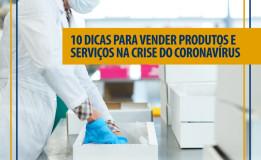 10 dicas para vender produtos e serviços na crise do Coronavírus